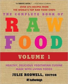 The Complete Book of Raw Food, Volume 1: Healthy, Delicious Vegetarian Cuisine Made with Living Foods (The Complete Book of Raw Food Series) - Kindle edition by Julie Rodwell, Julie Rodwell, Victoria Boutenko, Juliano Brotman, Nomi Shannon ; Mary Rydman ;. Cookbooks, Food & Wine Kindle eBooks @ Amazon.com.