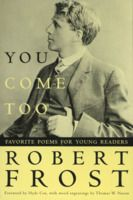You Come Too: Favorite Poems for Young Readers - Robert Frost