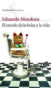 El #enredo de la bolsa y la vida. Eduardo #Mendoza. Las divertidísimas #aventuras de un #enfermo mental metido a #detective accidental.
