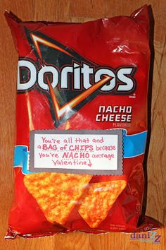 Nacho Doritio Saying: You're all that and a BAG OF CHIPS because you're NACHO average Valentine