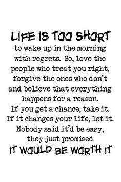 Life is short! Smile once and a while, love everyday, and remember you have people around you that love you, care for you, and couldn't live without you. I ❤you guys that are always there for me.