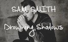 Drowning Shadows lyrics Sam Smith