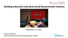 building-largescale-realworld-recommender-systems-recsys2012-tutorial by Xavier  Amatriain via Slideshare