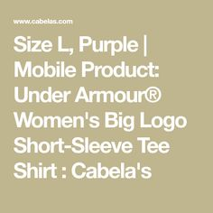Size L, Purple | Mobile Product: Under Armour® Women's Big Logo Short-Sleeve Tee Shirt : Cabela's