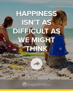 We often times think happiness is harder to reach than it really is. Read how it can become easier for us to live happier at http://happitivity.com/2014/04/10/happiness-isnt-difficult-might-think/ #happiness