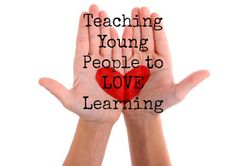Teaching Young People to Love Learning