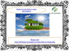 Ready to move flats in noida 9811220650, ready to move apartments by Rajesh Kumar via slideshare