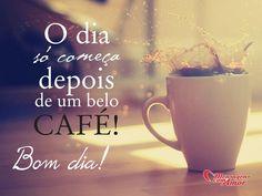 O dia só começa depois de um belo café! #bomdia #cafe #dia #belodia