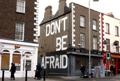 """Seamus Heaney's last words 'Don't be afraid' on a gable wall in the city painted by Dublin artist Maser."" (Actually, the words were in Latin, 'Noli timere. Gable Wall, Seamus Heaney, Dublin Street, Dont Be Afraid, Banksy, Urban Art, Rue, Graffiti, Street View"