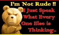 I am not rude!