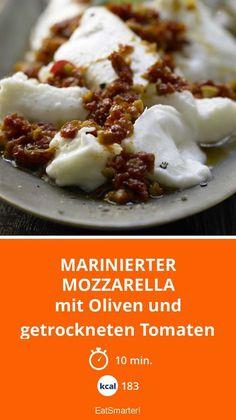 Marinierter Mozzarella - mit Oliven und getrockneten Tomaten - smarter - Kalorien: 183 kcal - Zeit: 10 Min.   eatsmarter.de