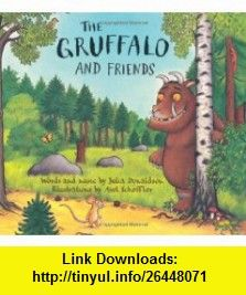 Gruffalo and Friends (9781405054119) Julia Donaldson , ISBN-10: 1405054115  , ISBN-13: 978-1405054119 ,  , tutorials , pdf , ebook , torrent , downloads , rapidshare , filesonic , hotfile , megaupload , fileserve