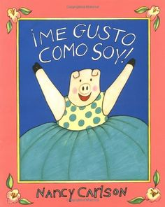 ¡Me gusto como soy! (Spanish Edition) by Nancy Carlson,http://www.amazon.com/dp/0670869600/ref=cm_sw_r_pi_dp_9H2ctb0HD5W503R0