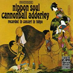 cannonball adderley images | Cannonball Adderley - 1963 - Nippon Soul (Riverside) - Photo de ...