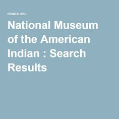 National Museum of the American Indian : Search Results