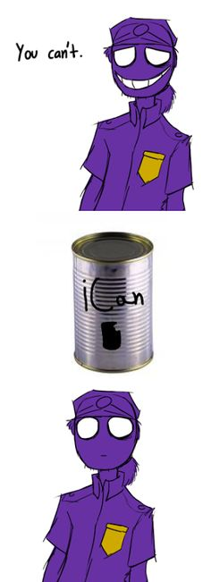"""I would grab that can and if Vicent tells me , """" you can't"""", I will throw the can and whisper, """"I can"""". He would probably stare at me like, what the...."""