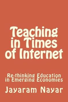 Teaching in Times of Internet: Re-thinking Education in Emerging Economies