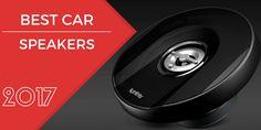 Best Car Speakers of 2017: Unbiased Review + Price + Specs  http://caraudiodetail.com/  #BestCarSpeakersof2017 #CarSpeakersReviews