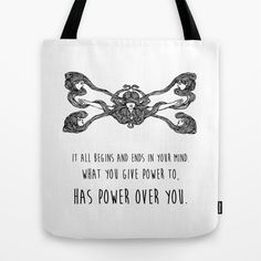 What you give power to, has power over you - Inspirational Quote + Vintage Illustration Tote Bag by Twist The Print - $22.00