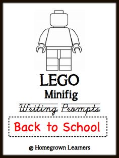 LEGO Minifigure Back to School Writing Prompts - Home - Homegrown Learners