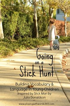 Going on a Stick Hunt {Inspired by Julia Donaldson's Stick Man} -- Playing with Words 365 Forest School Activities, Eyfs Activities, Book Activities, Language Activities, Autumn Activities, Outdoor Education, Outdoor Learning, Outdoor Play, Reggio Classroom