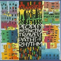 A Tribe Called Quest: People's Instinctive Travels and the Paths of Rhythm: one of the greatest debuts, one of the best albums, ever. #atribecalledquest