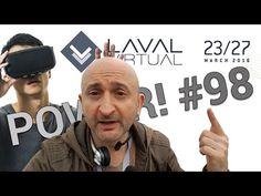 Laval Virtual 2016, réalité virtuelle à gogo ! - Power! #98 - YouTube
