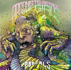 """""""Portals"""" by Arsonists Get All The Girls! \m/ A well composed album!"""