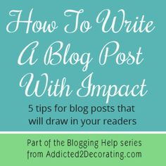Addicted 2 Decorating » How To Write A Blog Post With Impact