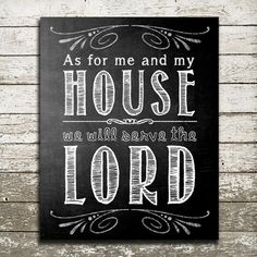 Bible Verse Wall Art - As for me and my house we will serve the LORD - Scripture Gift Print--love it, could probably create something similar in photoshop
