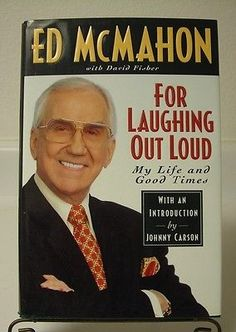 For Laughing Out Loud : My Life and Good Times by Ed McMahon, Signed, Autograph