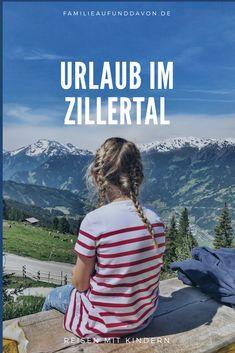 Urlaub im Zillertal mit Kindern! Was kann ich dort unternehmen? #ausflugsziele #ausflugstipps #zillertal #urlaubaufdembauernhof #urlaubindenbergen