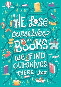 book quotes we lose ourselves in books. we find ou - quotes I Love Books, Good Books, Books To Read, My Books, Reading Quotes, Book Quotes, Bookworm Quotes, Teacher Quotes, Fun Quotes