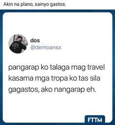 Pinoy Jokes Tagalog, Tagalog Quotes Funny, Pinoy Quotes, True Quotes, Funny Animal Jokes, Best Funny Jokes, Filipino Funny, Hugot Quotes, Genius Quotes