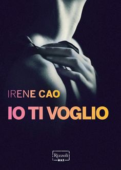 Irene Cao, Io ti voglio