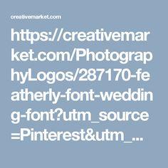 https://creativemarket.com/PhotographyLogos/287170-featherly-font-wedding-font?utm_source=Pinterest&utm_medium=CM Social Share&utm_campaign=Product Social Share&utm_content=featherly font wedding font ~ Script Fonts on Creative Market