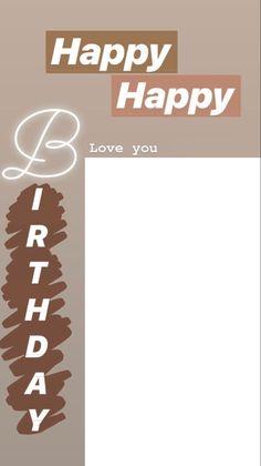 Happy Birthday Template, Happy Birthday Frame, Happy Birthday Posters, Happy Birthday Wallpaper, Birthday Posts, Story Instagram, Instagram And Snapchat, Instagram Quotes, Birthday Captions Instagram