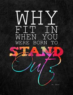 """Why fit in when you were born to stand out?"""" Posters by Elisabeth ..."""
