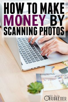 How to make money by scanning photographs. This is so freaking smart! And true! Haha, I read it because I want to hire someone to scan in our family photos, I have boatloads of them and have no idea what to do with them! I would totally pay someone to do Earn Money From Home, Make Money Fast, Earn Money Online, Make Money Blogging, Online Jobs, Online Careers, Tips Online, Money Tips, Money Hacks