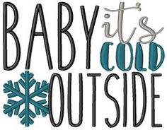 Baby Its Cold Outside machine embroidery design from embroiderydesigns.com Embroidery Ideas, Machine Embroidery Designs, Its Cold Outside, The Outsiders, Snow, Baby, Machine Embroidery Patterns, Babies, Infant