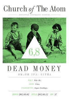 Dead Money - SMaSH IPA: Citra by Hallisar |Our SMaSH IPA series features single malt and single hops only. We want to prove that well crafted beer does NOT need to be expensive. It features minimalistic brewing at its finest. And also poor children working their asses off for nothing but Dead Money. This time featured: Citra! Children Working, Poor Children, Nano Brewery, British Beer, Brewing, Awards, Money, Silver, Brow Bar