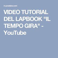 """VIDEO TUTORIAL DEL LAPBOOK """"IL TEMPO GIRA"""" - YouTube"""