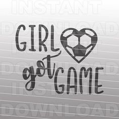 Soccer SVG File,Girl Got Game SVG,Soccer Ball Heart svg -Cutting Template- Vector Art Commercial & Personal Use- Cricut,Cameo,Silhouette