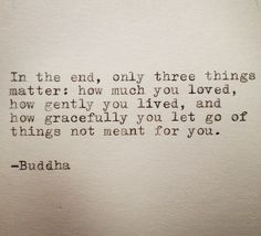 In the end, only three things matter: