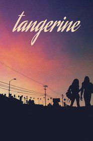 Watch Tangerine | Download Tangerine | Tangerine Full Movie | Tangerine Stream Online HD | Tangerine_in HD-1080p | Tangerine_in HD-1080p