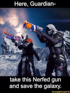 The nerfed guns of the galaxy!!