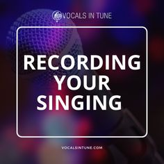 Recording Your Singing - Vocals in Tune Tune Music, Recorder Music, Your Voice, Theory, Improve Yourself, Singing, Apps, Education, Learning