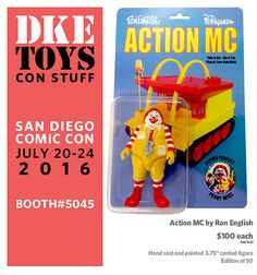 SDCC 2016 Exclusive DKE Toys Booth #5045   Action MC by Ron English, $100 Edition of 50  Ron English's iconic MC Supersized character has been transformed into a 3 3/4 inch vintage style action figure by sculptor George Gaspar. Card back design by Ron English. Hand painted by Special Ed Toys. Now MC Supersized can have epic battles with the other figures in your collection.