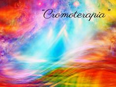 Cosé la Cromoterapia: Funziona? Crafts, Cos, Painting, Outdoor, Chromotherapy, Beautiful Images, You Are Awesome, Being Happy, Outdoors