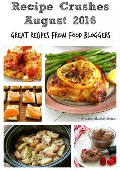 Recipe Crushes--10 great recipes from food bloggers around the web for August 2016. Are you cooking from the web like I am? I've made each of these multiple times and highly recommend them.